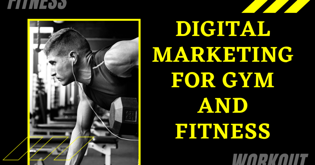 Digital marketing for Gym and fitness